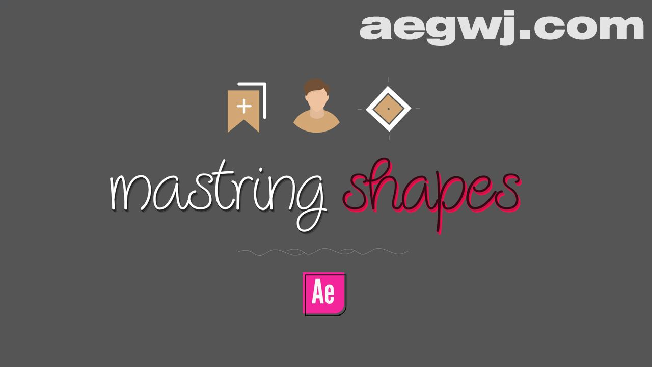 aegwj水印模板 63 - MG基础图形动画AE教程 Skillshare – Mastering Shapes in After Effect