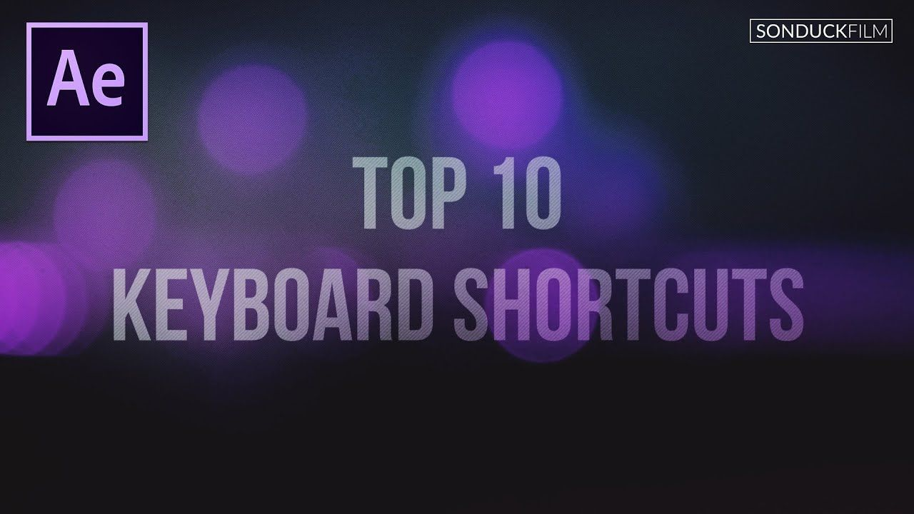 maxresdefault 1 13 - 十大省时键盘快捷键Top 10 Time Saving Keyboard Shortcuts For After Effects