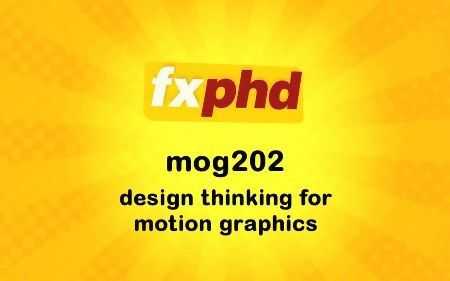 oRR7gim - 运动图形设计思维FXPHD – MOG202 -Design Thinking for Motion Graphics
